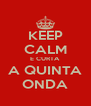 KEEP CALM E CURTA A QUINTA ONDA - Personalised Poster A4 size