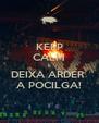 KEEP CALM E DEIXA ARDER  A POCILGA! - Personalised Poster A4 size
