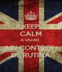 KEEP CALM E DOAR  UN CONTROL DE RUTINA - Personalised Poster A4 size