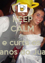 KEEP CALM e e curta os  50 anos do Juarez - Personalised Poster A4 size