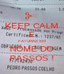 KEEP CALM E FATURAS EM NOME DO PASSOS ! - Personalised Poster A4 size