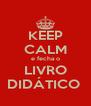 KEEP CALM e fecha o LIVRO DIDÁTICO  - Personalised Poster A4 size