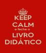 KEEP CALM e feche o  LIVRO DIDÁTICO - Personalised Poster A4 size