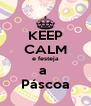 KEEP CALM e festeja a  Páscoa - Personalised Poster A4 size
