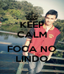 KEEP CALM E  FOCA NO LINDO - Personalised Poster A4 size