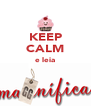 KEEP CALM e leia   - Personalised Poster A4 size