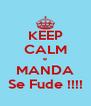 KEEP CALM e MANDA Se Fude !!!! - Personalised Poster A4 size