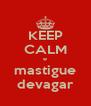 KEEP CALM e mastigue devagar - Personalised Poster A4 size