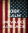 KEEP CALM E MI VAGO AL BLACK - Personalised Poster A4 size