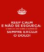 KEEP CALM E NÃO SE ESQUEÇA:  O ERRO DE TIPO SOBRE A ELEMENTAR SEMPRE EXCLUI O DOLO! - Personalised Poster A4 size