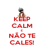 KEEP CALM E NÃO TE CALES! - Personalised Poster A4 size