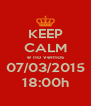 KEEP CALM e no vemos 07/03/2015 18:00h - Personalised Poster A4 size