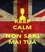 KEEP CALM E NON SARà MAI TUA - Personalised Poster A4 size
