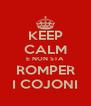 KEEP CALM E NON STA ROMPER I COJONI - Personalised Poster A4 size