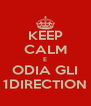 KEEP CALM E ODIA GLI 1DIRECTION - Personalised Poster A4 size