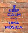 KEEP CALM e ouça  UMA MÚSICA - Personalised Poster A4 size