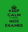 KEEP CALM E PASSA NOS EXAMES - Personalised Poster A4 size