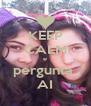 KEEP CALM e pergunta  AI - Personalised Poster A4 size