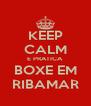 KEEP CALM E PRATICA BOXE EM RIBAMAR - Personalised Poster A4 size