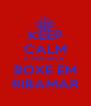 KEEP CALM E PRATRICA BOXE EM RIBAMAR - Personalised Poster A4 size