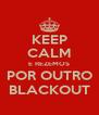 KEEP CALM E REZEMOS POR OUTRO BLACKOUT - Personalised Poster A4 size