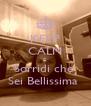KEEP CALM E  Sorridi che  Sei Bellissima  - Personalised Poster A4 size