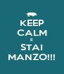 KEEP CALM E STAI MANZO!!! - Personalised Poster A4 size