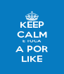 KEEP CALM E TOCA A POR LIKE - Personalised Poster A4 size