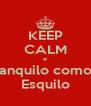KEEP CALM e Tranquilo como o Esquilo - Personalised Poster A4 size