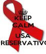 KEEP CALM e USA PRESERVATIVO - Personalised Poster A4 size