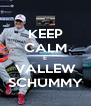 KEEP CALM E VALLEW SCHUMMY - Personalised Poster A4 size