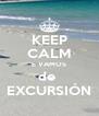 KEEP CALM E VAMOS de  EXCURSIÓN - Personalised Poster A4 size