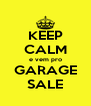 KEEP CALM e vem pro GARAGE SALE - Personalised Poster A4 size