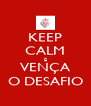 KEEP CALM E VENÇA O DESAFIO - Personalised Poster A4 size
