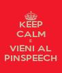 KEEP CALM E VIENI AL PINSPEECH - Personalised Poster A4 size