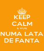 KEEP CALM E VOE NUMA LATA DE FANTA - Personalised Poster A4 size