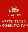 KEEP CALM E VOTE 11.123 SARGENTO IVAN - Personalised Poster A4 size