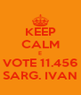 KEEP CALM E VOTE 11.456 SARG. IVAN - Personalised Poster A4 size