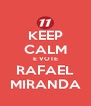 KEEP CALM E VOTE RAFAEL MIRANDA - Personalised Poster A4 size