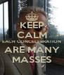KEEP CALM EACH CONCELEBRATION ARE MANY MASSES - Personalised Poster A4 size