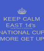KEEP CALM EAST 14's  SEMI FINAL 27TH APRIL NATIONAL CUP 8 MORE GET UPS - Personalised Poster A4 size