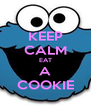 KEEP CALM EAT A COOKIE - Personalised Poster A4 size