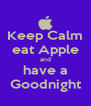 Keep Calm eat Apple and have a Goodnight - Personalised Poster A4 size