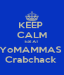 KEEP  CALM Eat AT YoMAMMAS  Crabchack  - Personalised Poster A4 size