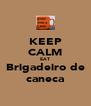 KEEP CALM EAT Brigadeiro de caneca - Personalised Poster A4 size