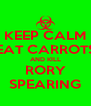 KEEP CALM EAT CARROTS AND KILL RORY SPEARING - Personalised Poster A4 size