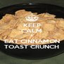 KEEP CALM & EAT CINNAMON TOAST CRUNCH - Personalised Poster A4 size