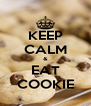 KEEP CALM & EAT COOKIE - Personalised Poster A4 size