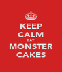KEEP CALM EAT MONSTER CAKES - Personalised Poster A4 size