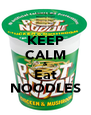 KEEP CALM & Eat NOODLES - Personalised Poster A4 size